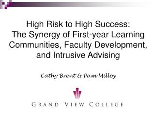 High Risk to High Success:  The Synergy of First-year Learning Communities, Faculty Development, and Intrusive Advising