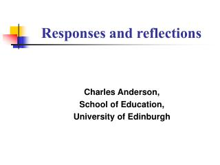Responses and reflections