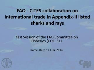FAO - CITES collaboration on international trade in Appendix-II listed sharks and rays