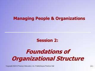 Session 2:  Foundations of Organizational Structure