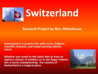 Switzerland Research Project by Mrs. Rittenhouse