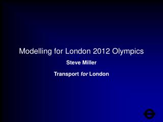 Modelling for London 2012 Olympics