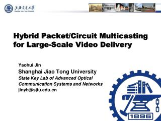 Hybrid Packet/Circuit Multicasting for Large-Scale Video Delivery