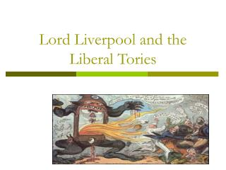 Lord Liverpool and the Liberal Tories