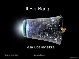 Il Big-Bang ...