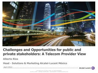 Challenges and Opportunities for public and private stakeholders: A Telecom Provider View
