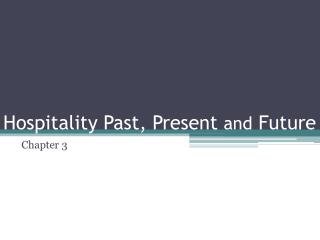 Hospitality Past, Present  and  Future