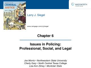 Chapter 6   Issues in Policing:  Professional, Social, and Legal