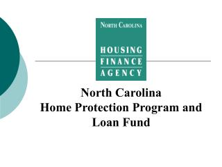 North Carolina  Home Protection Program and Loan Fund