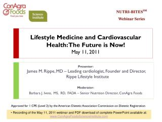 Lifestyle Medicine and Cardiovascular Health: The Future is Now! May 11, 2011