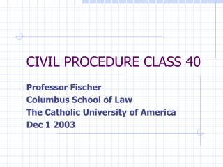 CIVIL PROCEDURE CLASS 40