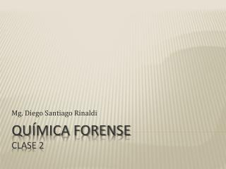 Química Forense   Clase 2