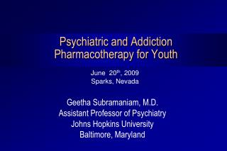 Psychiatric and Addiction  Pharmacotherapy for Youth