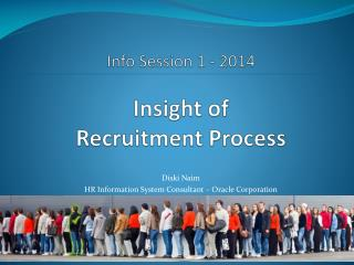 Info Session 1 - 2014 Insight of  Recruitment Process