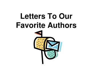 Letters To Our Favorite Authors