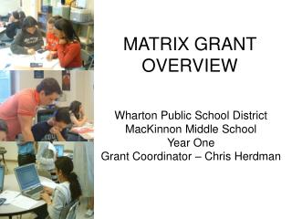 MATRIX GRANT OVERVIEW