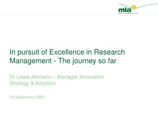 In pursuit of Excellence in Research Management - The journey so far