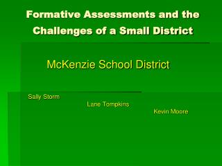 Formative Assessments and the Challenges of a Small District