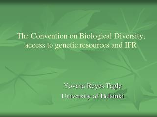 The Convention on Biological Diversity, access to genetic resources and IPR