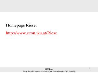 Homepage Riese: econ.jku.at/Riese