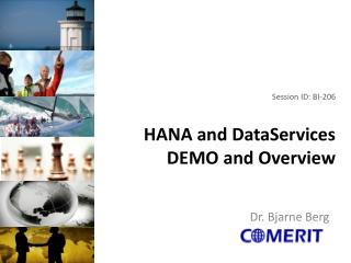 Session ID: BI-206 HANA and DataServices DEMO and Overview
