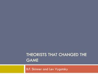Theorists that changed the game