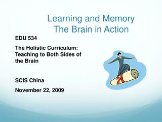 Learning and Memory The Brain in Action