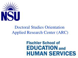 Doctoral Studies Orientation  Applied Research Center (ARC)