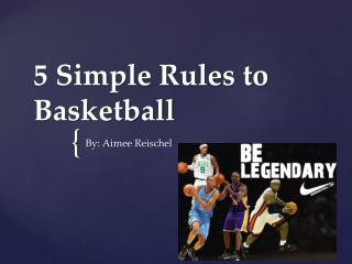 5 Simple Rules to Basketball