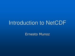 Introduction to NetCDF