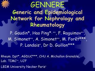 GENNERE G eneric and  E pidemiological  N etwork for  N ephrology and  R h e umatology