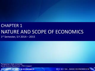CHAPTER 1  NATURE AND SCOPE OF ECONOMICS 1 st  Semester, S.Y 2014 – 2015