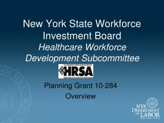 New York State Workforce Investment Board Healthcare Workforce Development Subcommittee