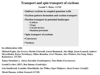 Transport and spin transport of excitons Leonid V. Butov,  UCSD
