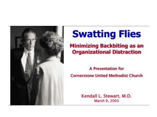 Swatting Flies Minimizing Backbiting as an Organizational Distraction A Presentation for