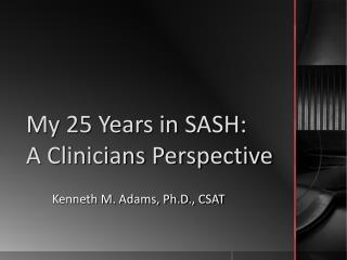 My 25 Years in SASH: A Clinicians Perspective