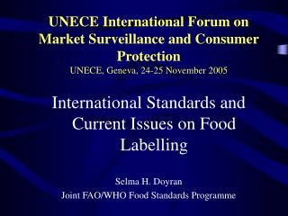International Standards and Current Issues on Food Labelling Selma H. Doyran