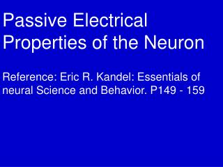 Passive Electrical Properties of the Neuron