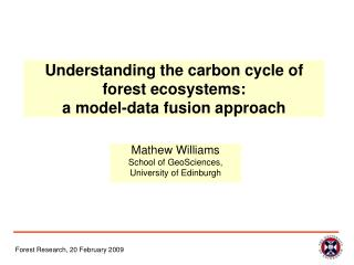 Understanding the carbon cycle of forest ecosystems:  a model-data fusion approach