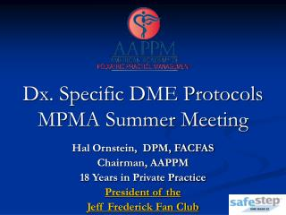 Dx. Specific DME Protocols MPMA Summer Meeting