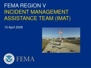 FEMA REGION V  INCIDENT MANAGEMENT ASSISTANCE TEAM (IMAT)