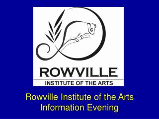 Rowville Institute of the Arts Information Evening
