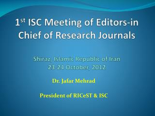 Dr.  Jafar Mehrad President of  RICeST  & ISC