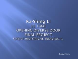 Ka-Shing Li LE 1360 Opening diverse door Final Project Great historical individual