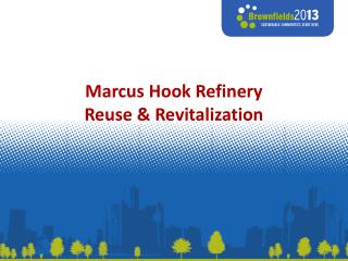 Marcus Hook Refinery Reuse & Revitalization