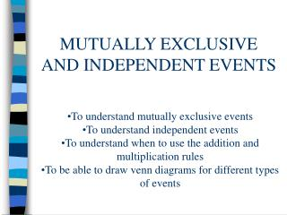 MUTUALLY EXCLUSIVE AND INDEPENDENT EVENTS