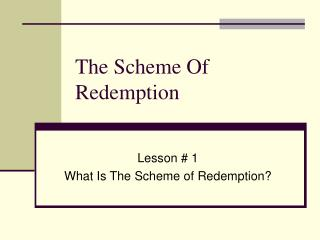 The Scheme Of Redemption