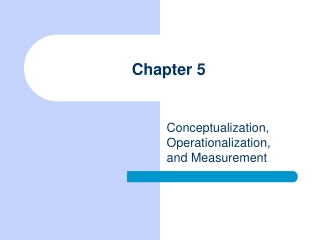 Chapter 5, Conceptualization, Operationalization, and Measurement