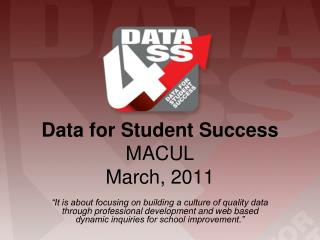 Data for Student Success  MACUL  March, 2011