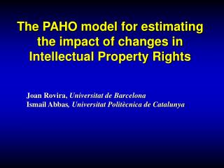 The PAHO model for estimating the impact of changes in Intellectual Property Rights